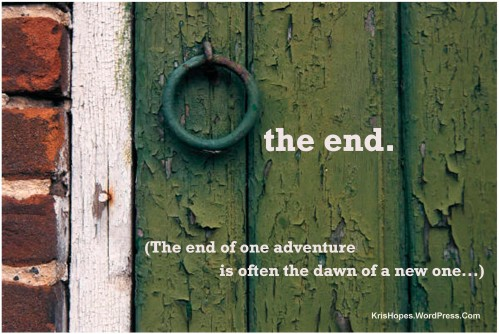 Want an adventures? I dare you watch for the cycle of beginnings...it breeds hope and courage.